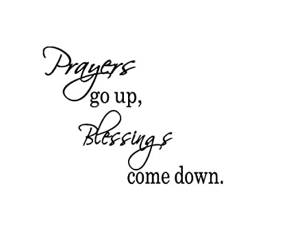 amazon com vinyl wall decal prayers go up blessings come down
