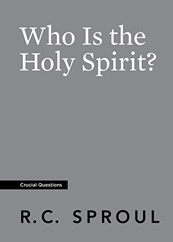 Who Is the Holy Spirit? (Crucial Questions) by [Sproul, R.C.]
