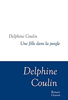 Une fille dans la jungle, Coulin, Delphine