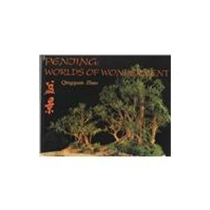 Penjing: Worlds of Wonderment: A Journey Exploring an Ancient Chinese Art and Its History, Cultural Background, and Aesthetics