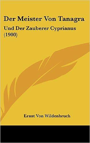 Book Der Meister Von Tanagra: Und Der Zauberer Cyprianus (1900)