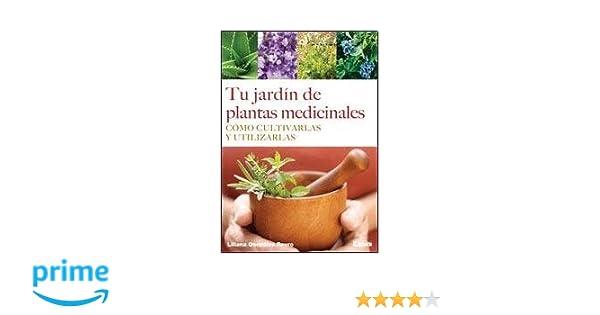 Amazon.com: Tu jardín de plantas medicinales: Cómo cultivarlas y utilizarlas (Spanish Edition) (9789876349512): Liliana González Revro: Books