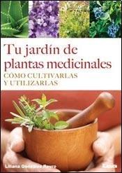 tu-jardn-de-plantas-medicinales-cmo-cultivarlas-y-utilizarlas-spanish-edition