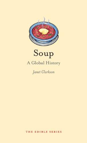 Soup: A Global History (Edible)