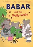 Babar and the Wully-Wully, Laurent de Brunhoff, 0394930770