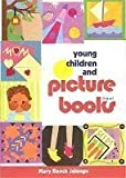Young Children and Picture Books, Jalongo, Mary Renck, 1928896154