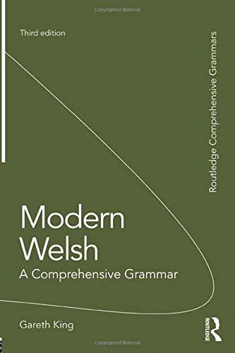 Modern Welsh  A Comprehensive Grammar  Routledge Comprehensive Grammars