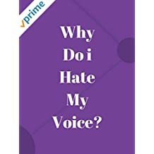 Why Do i Hate My Voice?