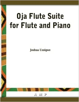 Oja Flute Suite for Flute and Piano: Joshua Uzoigwe, Wendy