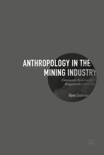 anthropology-in-the-mining-industry-community-relations-after-bougainvilles-civil-war