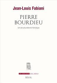 Pierre Bourdieu par Jean-Louis Fabiani