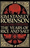 By Kim Stanley Robinson - The Years Of Rice And Salt: Signed (2002) [Hardcover]