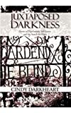 Juxtaposed Darkness, Cindy Darkheart, 1477149813