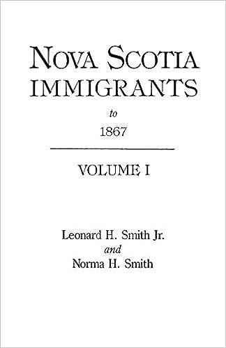 Nova Scotia Immigrants To 1867 Leonard H Smith Norma H Smith 9780806313436 Amazon Com Books