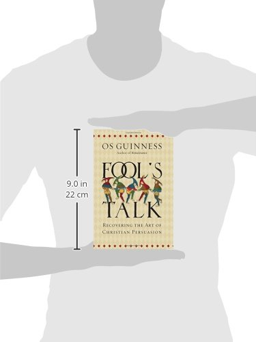 Fool's Talk: Recovering the Art of Christian Persuasion by InterVarsity Press