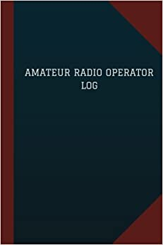 "??EXCLUSIVE?? Amateur Radio Operator Log (Logbook, Journal - 124 Pages, 6"" X 9""): Amateur Radio Operator Logbook (Blue Cover, Medium) (Logbook/Record Books). Gavin todos three freeways CalEPA Either offer"