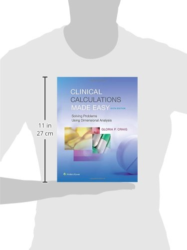 Clinical Calculations Made Easy: Solving Problems Using Dimensional Analysis