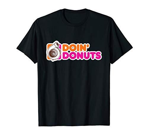 Doin' Donuts - Funny Drift Racing Car Enthusiast T-Shirt