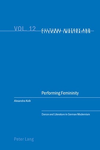 Performing Femininity: Dance and Literature in German Modernism [Book Review]