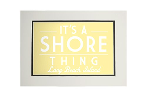Long Beach Island, New Jersey - It's a Shore Thing - Simply Said (11x14 Double-Matted Art Print, Wall Decor Ready to Frame)