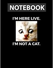 Cat Lawyer Meme I'm Here Live, I'm Not A Cat Notebook / 130 pages / US Letter Size