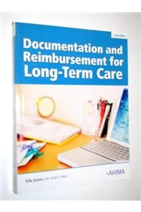 Documentation and Reimbursement for Long-Term Care (American Association For Long Term Care Nursing)