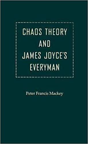 Chaos Theory and James Joyce's Everyman (Florida James Joyce Series)
