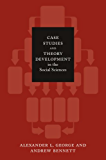 Case Studies and Theory Development in the Social Sciences (Belfer Center Studies in International Security)