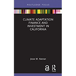 Climate Adaptation Finance and Investment in California (Routledge Focus on Environment and Sustainability)
