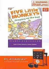 Five Little Monkeys Jumping on the Bed: Five Little Monkeys Bake a Birthday Cake; Five Little Monkeys Jumping on the Bed; Five Little Monkeys Sitting in a Tree, Library Edition (Playaway Children)