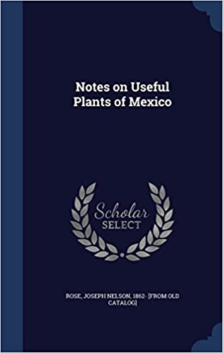 Book Notes on Useful Plants of Mexico