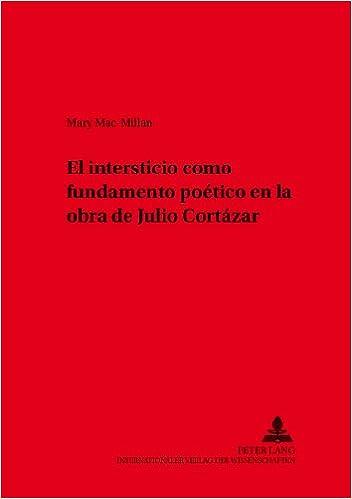 Den serie bog gratis download El intersticio como fundamento poético en la obra de Julio Cortázar (Hispano-Americana) (Spanish Edition) by Mary Mac-Millan på Dansk PDF PDB CHM