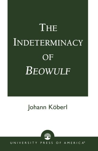 The Indeterminacy of Beowulf by Brand: University Press of America