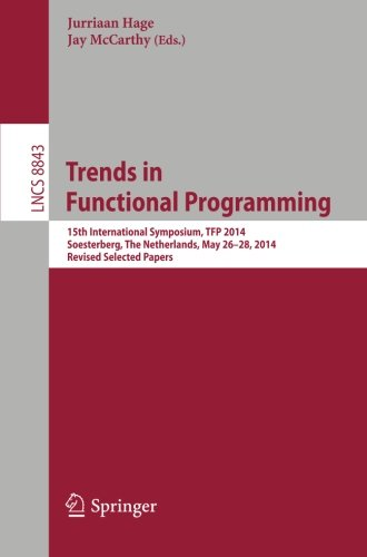 Trends in Functional Programming: 15th International Symposium, TFP 2014, Soesterberg, The Netherlands, May 26-28, 2014.