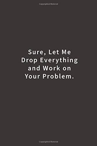 Sure Drop Everything Work Problem