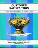 Customer Satisfaction : The Other Half of Your Job, Scott, Dru, 0931961572