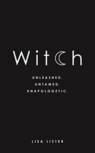 Witch Unleashed Untamed Unapologetic