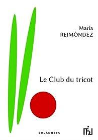 Le club du tricot par Maria Reimondez