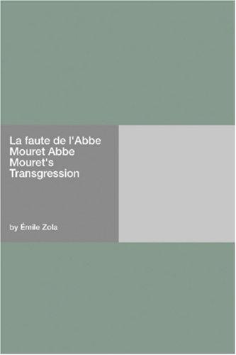 La faute de l'Abbe Mouret Abbe Mouret's Transgression
