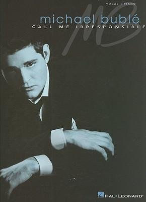 [(Michael Buble: Call Me Irresponsible )] [Author: Michael Buble] ()