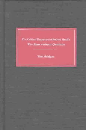 The Critical Response to Robert Musil's The Man without Qualities (Literary Criticism in Perspective) PDF