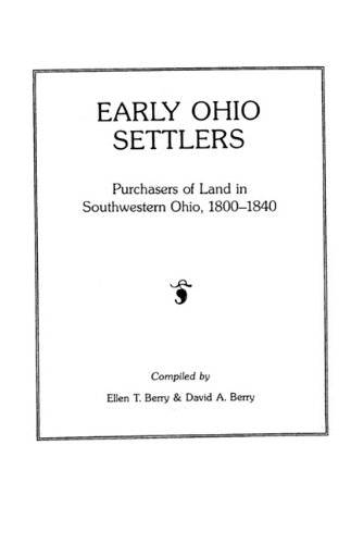 Early Ohio Settlers: Purchasers of Land in Southwestern Ohio, 1800-1840 (#481)