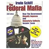 Federal Mafia: How It Illegally Imposes and Unlawfully Collects Income Taxes