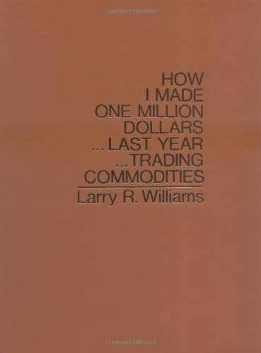 How I Made One Million Dollars ... Last Year ... Trading Commodities by Windsor Books