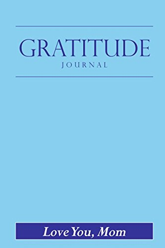 Download Gratitude Journal: Mother's Day Edition available in 50 colors (Mom's Baby Blue) PDF
