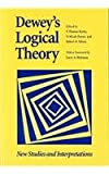 Dewey's Logical Theory : New Studies and Interpretations, , 0826513948