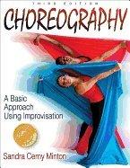 Choreography A Basic Approach Using Improvisation 3RD EDITION [PB,2007]