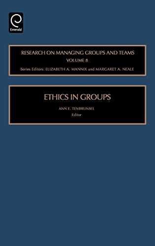 Ethics in Groups, Volume 8 (Research on Managing Groups and Teams)