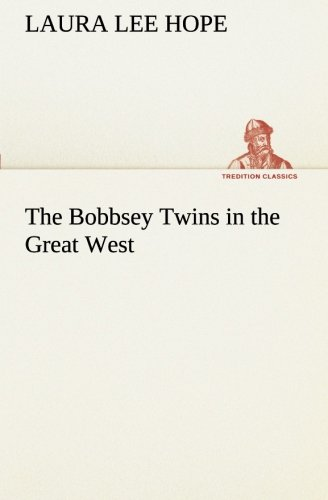The Bobbsey Twins in the Great West (TREDITION CLASSICS) pdf