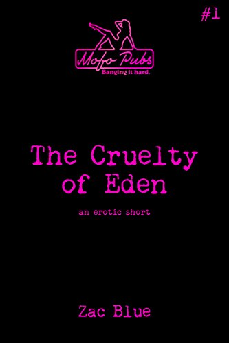 The Cruelty of Eden: An Erotic Short (Mofo Shorts Book 1)